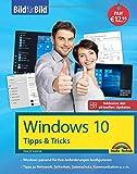 Windows 10 Tipps und Tricks – Bild für Bild - Aktuell inklusive aller Updates. Komplett in Farbe....